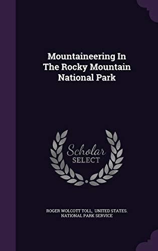 9781340909246: Mountaineering in the Rocky Mountain National Park