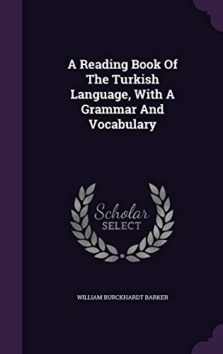 9781340910136: A Reading Book of the Turkish Language, with a Grammar and Vocabulary
