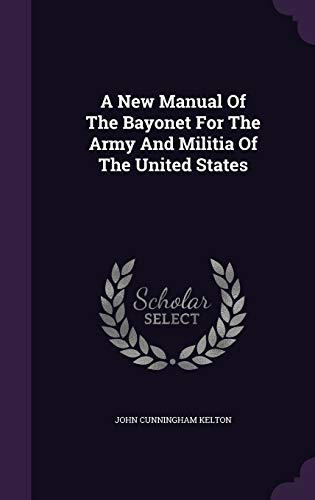 9781340911645: A New Manual of the Bayonet for the Army and Militia of the United States