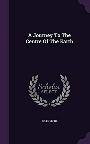 9781340912741: A Journey To The Centre Of The Earth