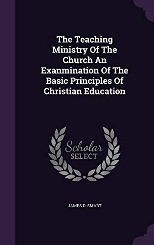 9781340914448: The Teaching Ministry of the Church an Exanmination of the Basic Principles of Christian Education