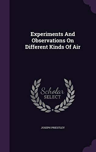 9781340917845: Experiments and Observations on Different Kinds of Air