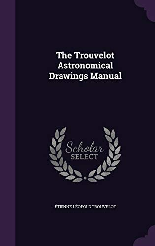 9781340923648: The Trouvelot Astronomical Drawings Manual