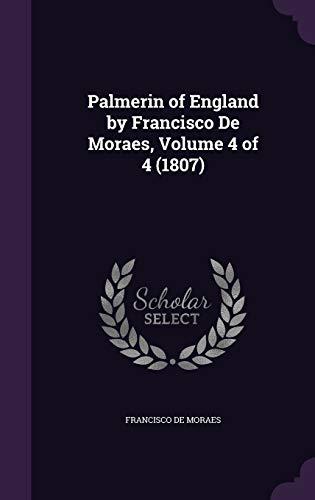 9781340924362: Palmerin of England by Francisco de Moraes, Volume 4 of 4 (1807)