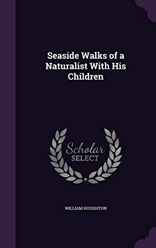 9781340929503: Seaside Walks of a Naturalist with His Children