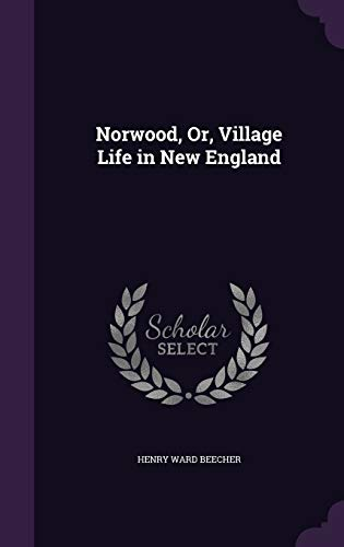 9781340931704: Norwood, Or, Village Life in New England