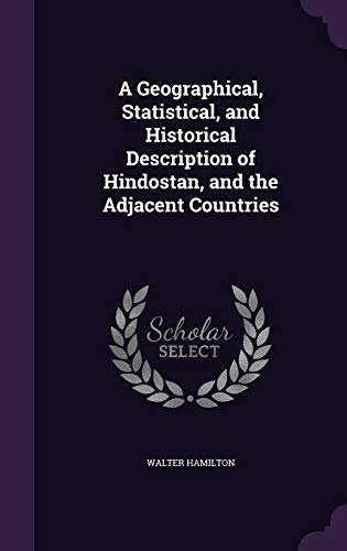 9781340939786: A Geographical, Statistical, and Historical Description of Hindostan, and the Adjacent Countries