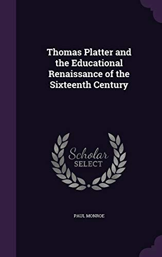 9781340941840: Thomas Platter and the Educational Renaissance of the Sixteenth Century