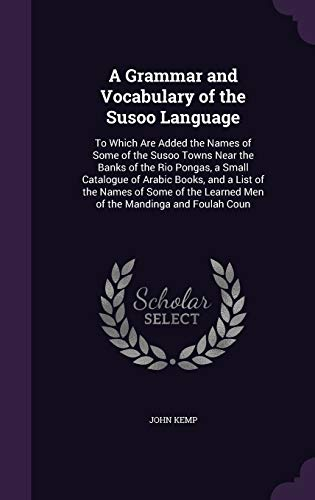 A Grammar and Vocabulary of the Susoo: John Kemp