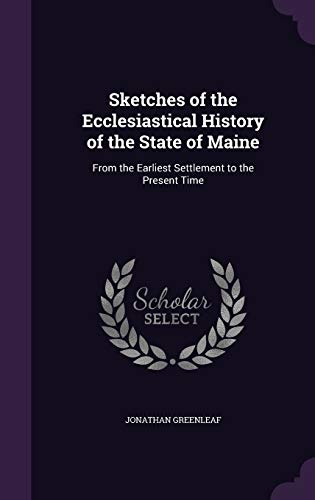9781340951832: Sketches of the Ecclesiastical History of the State of Maine: From the Earliest Settlement to the Present Time
