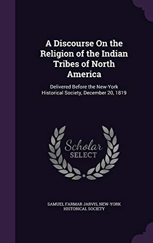 9781340954352: A Discourse on the Religion of the Indian Tribes of North America: Delivered Before the New-York Historical Society, December 20, 1819