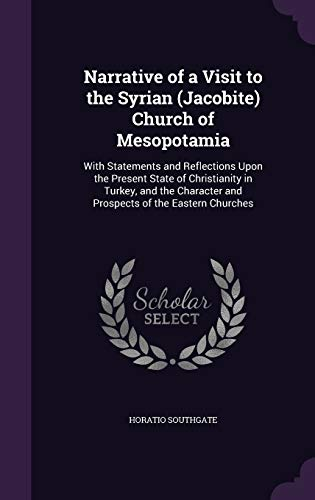 9781340956585: Narrative of a Visit to the Syrian (Jacobite) Church of Mesopotamia: With Statements and Reflections Upon the Present State of Christianity in Turkey, ... and Prospects of the Eastern Churches