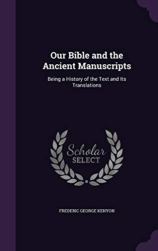 9781340956851: Our Bible and the Ancient Manuscripts: Being a History of the Text and Its Translations