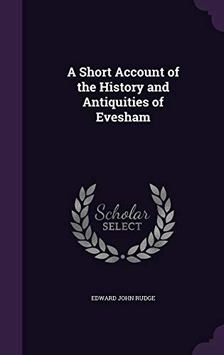 9781340968045: A Short Account of the History and Antiquities of Evesham