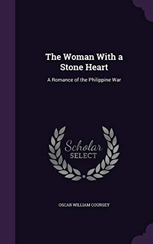 9781340970321: The Woman with a Stone Heart: A Romance of the Philippine War