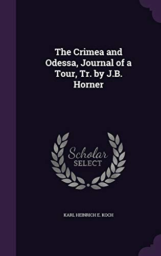 9781340973346: The Crimea and Odessa, Journal of a Tour, Tr. by J.B. Horner