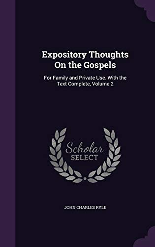 9781340979416: Expository Thoughts on the Gospels: For Family and Private Use. with the Text Complete, Volume 2