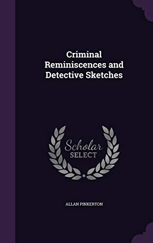 9781340982317: Criminal Reminiscences and Detective Sketches
