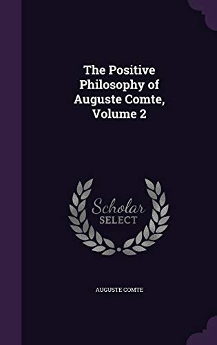9781340992866: The Positive Philosophy of Auguste Comte, Volume 2