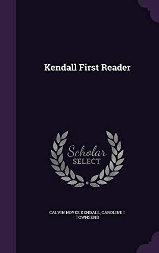 Kendall First Reader (Hardback): Calvin Noyes Kendall,