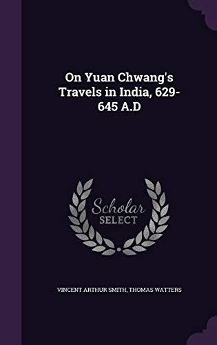 9781341002182: On Yuan Chwang's Travels in India, 629-645 A.D
