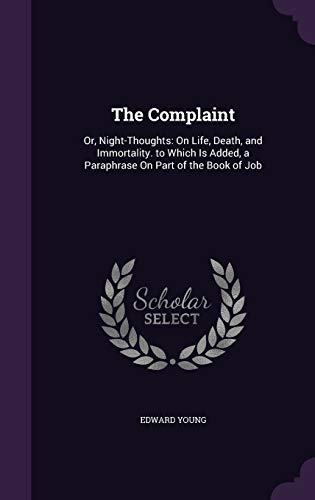 9781341004599: The Complaint: Or, Night-Thoughts: On Life, Death, and Immortality. to Which Is Added, a Paraphrase on Part of the Book of Job