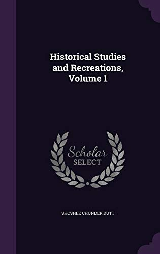 9781341007729: Historical Studies and Recreations, Volume 1