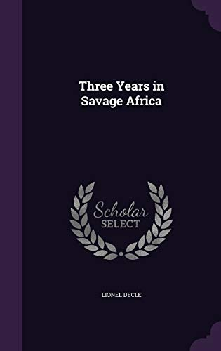 9781341009983: Three Years in Savage Africa