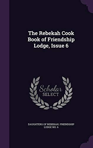 The Rebekah Cook Book of Friendship Lodge,