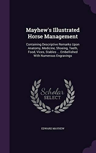 Mayhew s Illustrated Horse Management: Containing Descriptive: Edward Mayhew