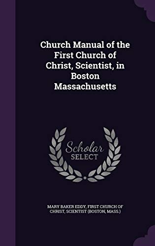 9781341023286: Church Manual of the First Church of Christ, Scientist, in Boston Massachusetts