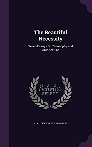 9781341036309: The Beautiful Necessity: Seven Essays on Theosophy and Architecture