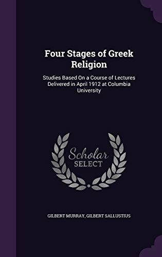 9781341037337: Four Stages of Greek Religion: Studies Based on a Course of Lectures Delivered in April 1912 at Columbia University