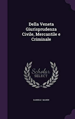 9781341040078: Della Veneta Giurisprudenza Civile, Mercantile E Criminale