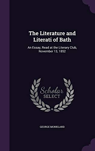 9781341040634: The Literature and Literati of Bath: An Essay, Read at the Literary Club, November 13, 1852
