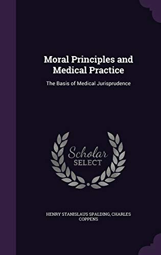 9781341042461: Moral Principles and Medical Practice: The Basis of Medical Jurisprudence