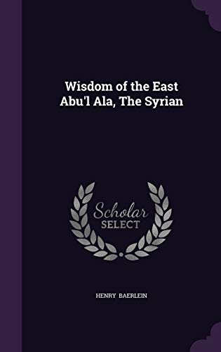 9781341048319: Wisdom of the East Abu'l ALA, the Syrian