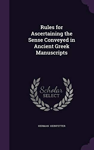 9781341058325: Rules for Ascertaining the Sense Conveyed in Ancient Greek Manuscripts