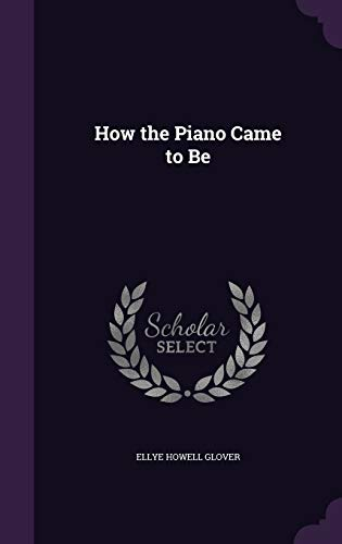 9781341064500: How the Piano Came to Be