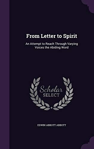 9781341067587: From Letter to Spirit: An Attempt to Reach Through Varying Voices the Abiding Word