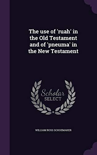 9781341075711: The Use of 'Ruah' in the Old Testament and of 'Pneuma' in the New Testament