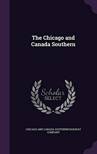 9781341075742: The Chicago and Canada Southern