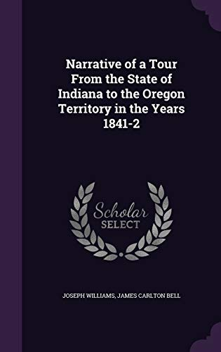 9781341076091: Narrative of a Tour from the State of Indiana to the Oregon Territory in the Years 1841-2