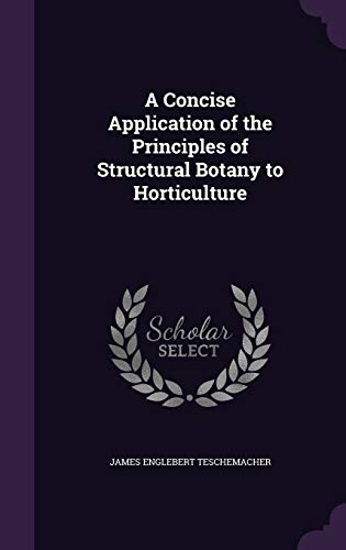 9781341078279: A Concise Application of the Principles of Structural Botany to Horticulture
