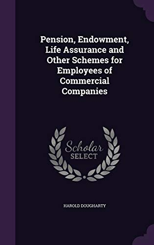9781341085628: Pension, Endowment, Life Assurance and Other Schemes for Employees of Commercial Companies