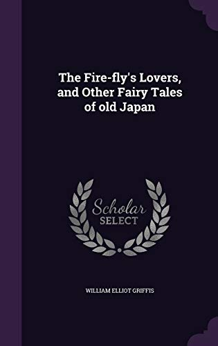 9781341090776: The Fire-Fly's Lovers, and Other Fairy Tales of Old Japan