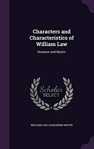 9781341091520: Characters and Characteristics of William Law: Nonjuror and Mystic