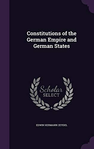 9781341093913: Constitutions of the German Empire and German States