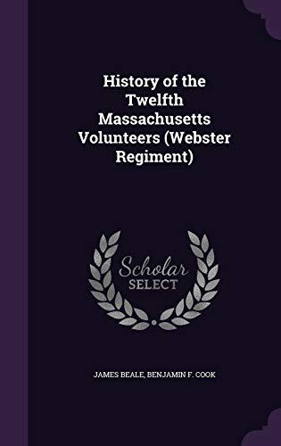 9781341093920: History of the Twelfth Massachusetts Volunteers (Webster Regiment)