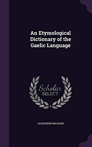9781341104954: An Etymological Dictionary of the Gaelic Language